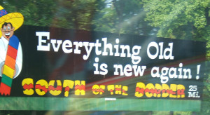 everything old is new again south of the border sign